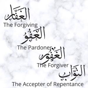 Al gafar, Al gaffur, At Tawab, Al Affuww Allah's beutiful names, The forgiving, The Forgiver, the Pardoner, The accepter of repentance