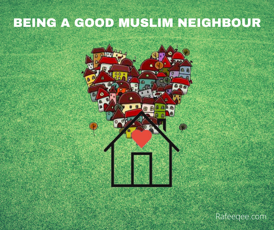 Being a good muslim Nieghbor