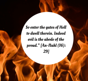 """""""Is there not in hell an abode for the proud? [Az-Zumar 39:10]."""