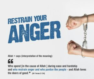 """and who restrain anger and pardon the people. Allah loves the doer of good.""""{Al-Imran 3:134)."""