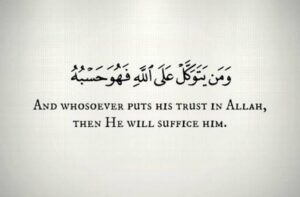 Whoever put trust in Allah he will be sufficient for him