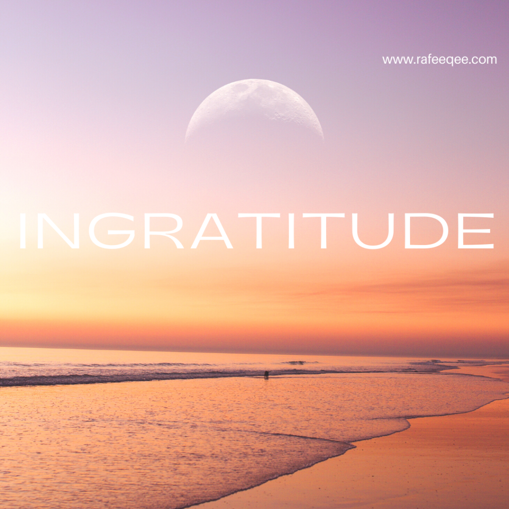 Ingratitude: A Forbidden Trait for the Believers