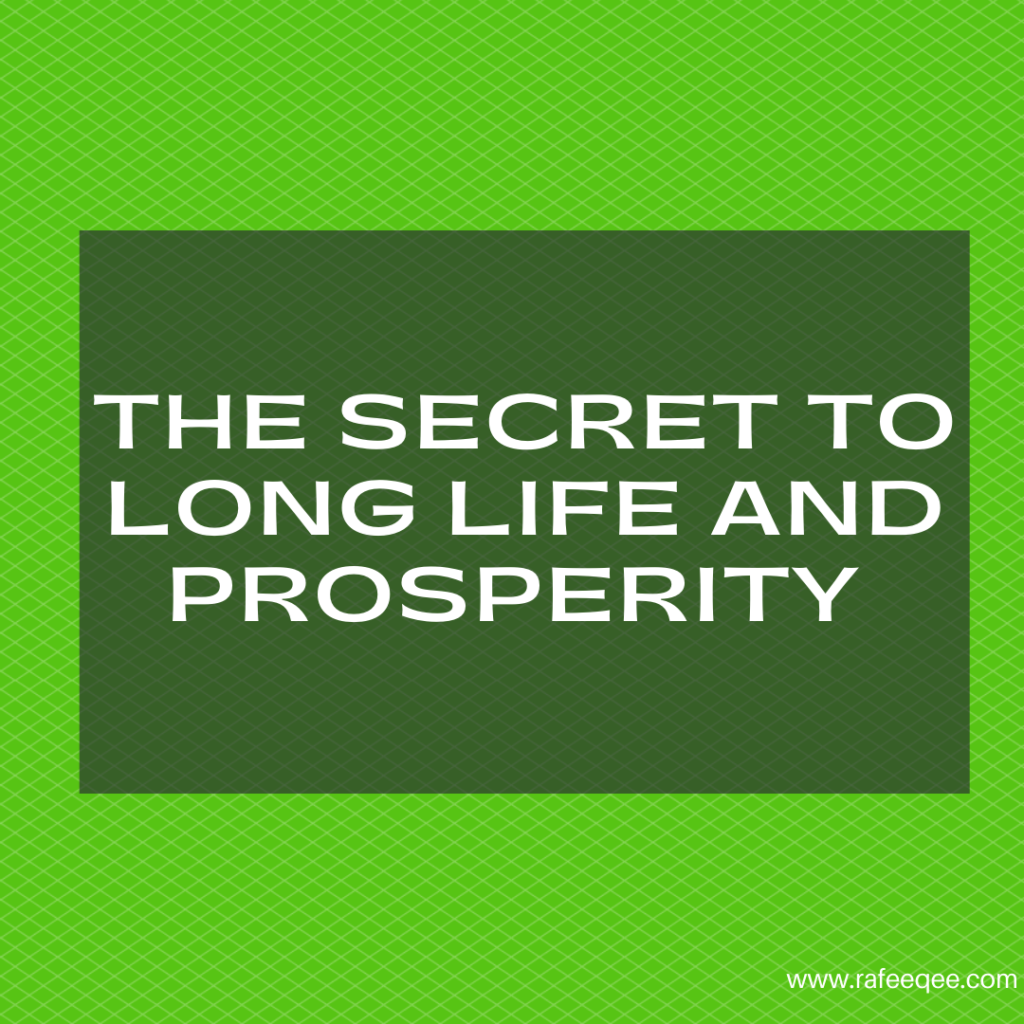 The Secret to Long Life and Prosperity is in Maintaining Family Ties
